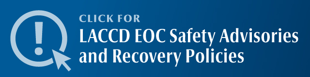 Click for LACCD EOC Safety Advisories and Recovery Policies